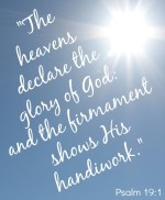 Scripture--Psalm 19:1 written on a photo of a blue sky with the bright sun