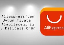 Aliexpress'den Uygun Fiyata Alabileceğiniz 5 Kaliteli Ürün