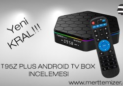T95Z Plus Android Tv Box İnceleme