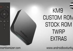 Mecool Km9 Stock Rom – Custom Rom – Twrp – Ekstra Bilgiler