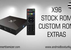 X96 Stock Rom – Custom Rom – Ekstra Bilgiler