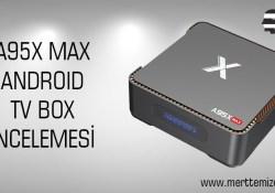 A95X Max Android Tv Box İnceleme – Kurulum – Oyun Testi