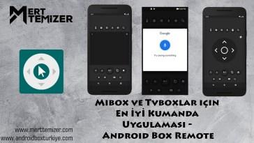 Mibox ve Tvboxlar için En İyi Kumanda Uygulaması – Android Box Remote