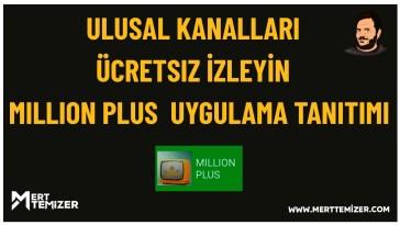 Ulusal Kanalları Ücretsiz İzleyin – Million Plus Uygulama Tanıtımı