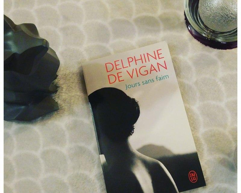 Jours sans faim _ Delphine de Vigan