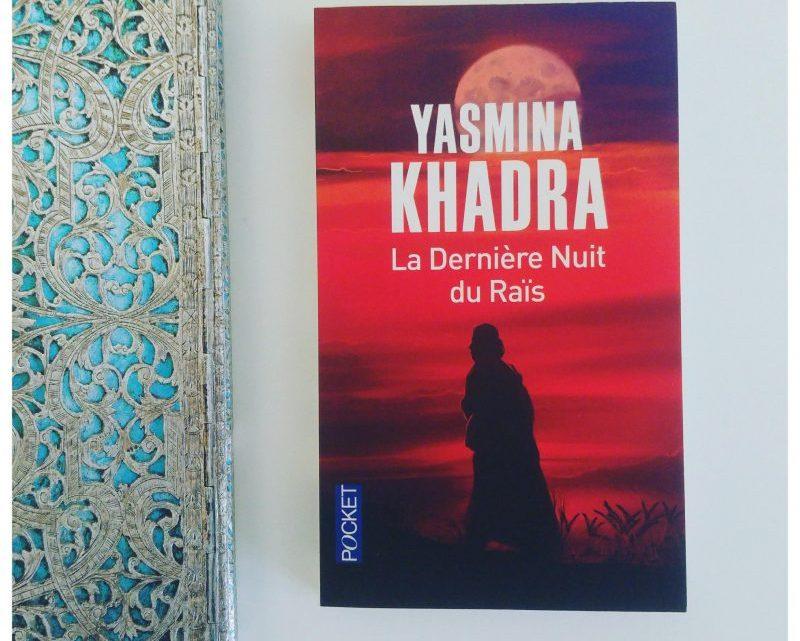 La Dernière Nuit du Raïs _ Yasmina Khadra
