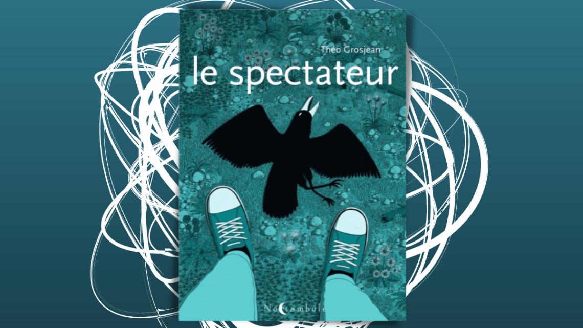 Le Spectateur _ Théo Grosjean