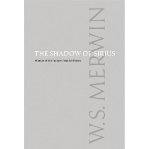 The Shadow of Sirius by W.S. Merwin, Winner of the Pulitzer Prize for Poetry