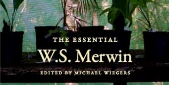 THE ESSENTIAL W.S. MERWIN Released with Praise and Celebration