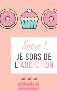 sortir de l'addiction au sucre