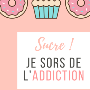 sortir de l'addiction au sucre