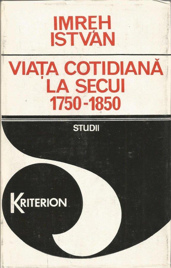 Pagini regăsite: IMREH ISTVÁN, Viața cotidiană la secui (1750-1850), Editura Kriterion, București, 1979