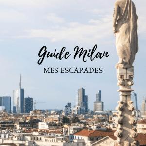 Visitez Milan en quelques jours, le Guide
