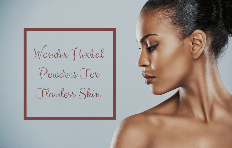 herbal powders for flawless skin