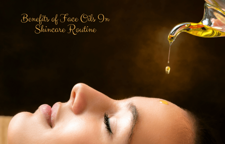 face oils in skincare routine