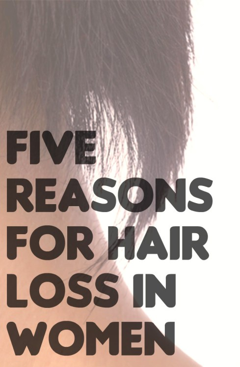 Five reasons for hair loss in women