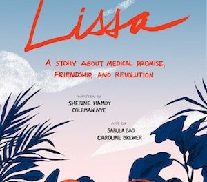 "NEWTON: ""Lissa: A Story of Medical Promise, Friendship, and Revolution"""