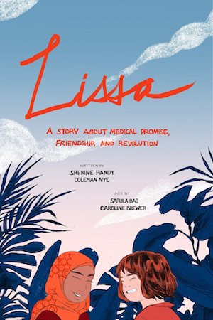 """NEWTON: """"Lissa: A Story of Medical Promise, Friendship, and Revolution"""""""
