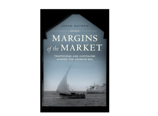 NEWTON: Margins of the Market: Trafficking and Capitalism across the Arabian Sea