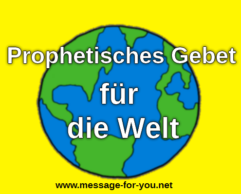 Prophetisches Gebet Welt International Global