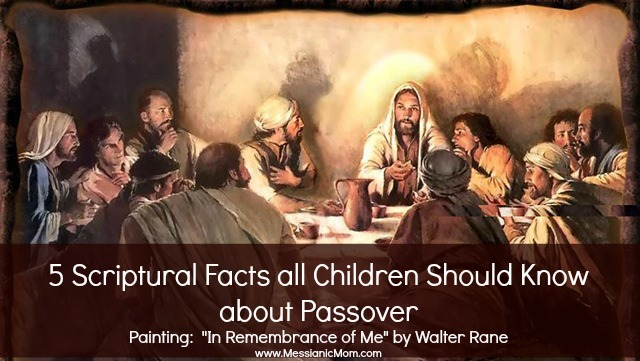 5 scriptural facts all children should know about passover