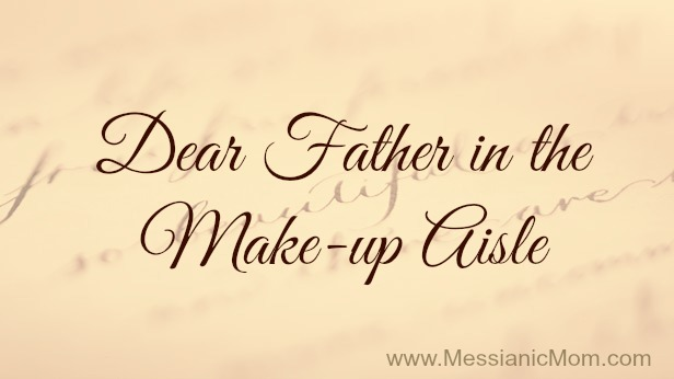 dear father in the make-up aisle