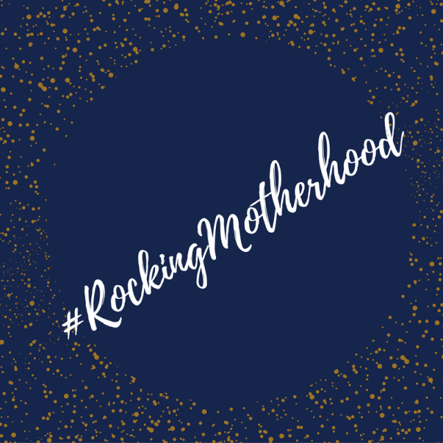 #RockingMotherhood