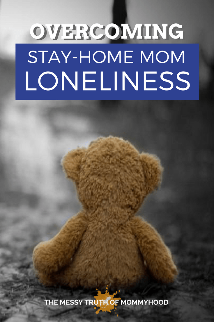 Overcoming Loneliness as a Stay-At-Home Mom