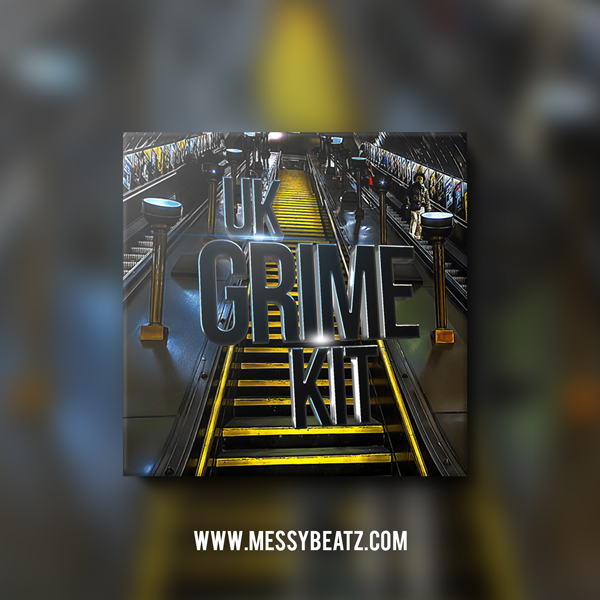 uk grime kit, sample pack, grime, producer kit, drum kit, messy beatz