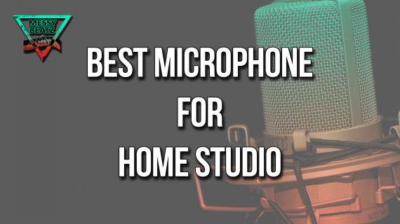 Best Microphones For Home Studio, Rapper, Singer, Mic, Recording, Best Headphones For Home Studios, recording vocals, mixing beats, headphones for mixing, best headphones, messybeatz, messy beatz, home studio, mixing with headphones, best headphones for recording vocals, rappers, singers, music producers, beat maker, start making beats, helpful tips,