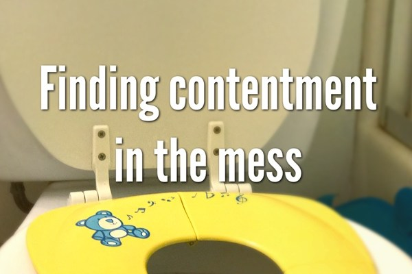 Finding Contentment In The Mess