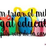 COM TRIAR EL MILLOR REGAL SENSE OBLIDAR L'EDUCACIÓ.