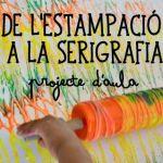 DE L'ESTAMPACIÓ A LA SERIGRAFIA