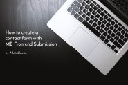 Create a Contact Form with MB Frontend Submission