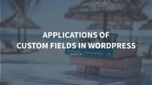 Applications of Custom Fields in WordPress