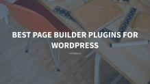 Best Page Builder Plugins for WordPress - Complete Review