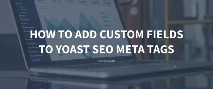 How to add custom fields to Yoast SEO meta tags