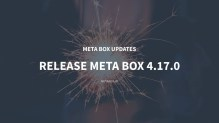 Meta Box Updates: Release Meta Box 4.17.0
