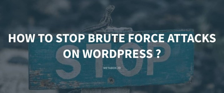 How to Stop Brute Force Attacks on Wordpress?