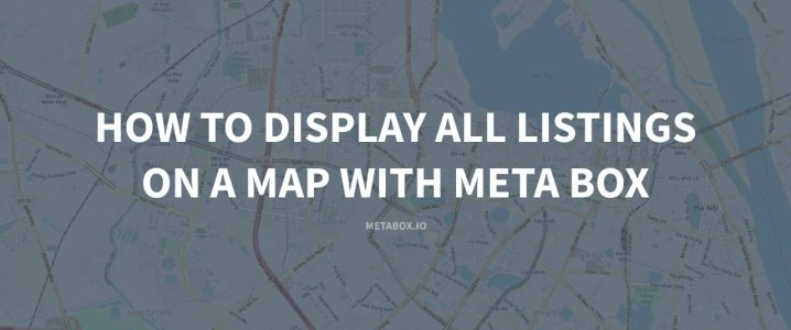 How To Display All Listings On A Map With Meta Box