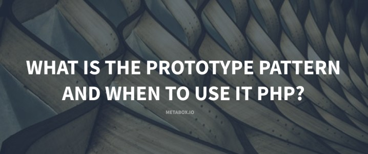 What is the Prototype Pattern and when to use it in PHP