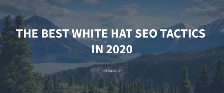 The Best White Hat SEO Tactics in 2020