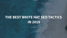 The-best-white-hat-seo-tactics-in-2019