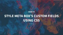 How to Style Meta Box's Custom Fields With CSS