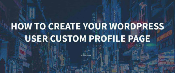 How to Create Your WordPress Custom User Profile Page in Frontend