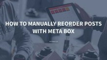 How to Manually Reorder Posts with Meta Box