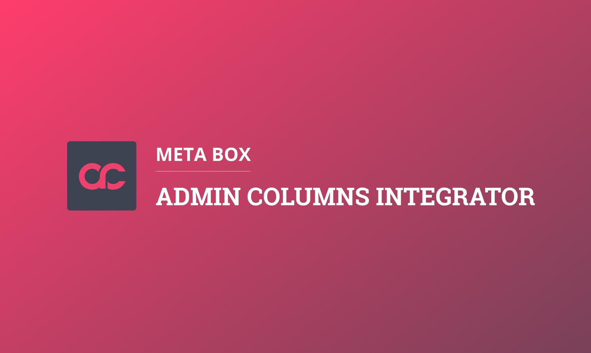 Meta Box - Admin Columns Integrator