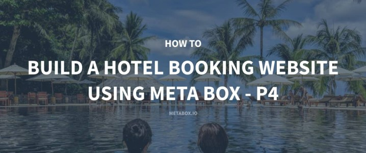 How to Build a Hotel Booking Website Using Meta Box - P4 - Booking Management Page