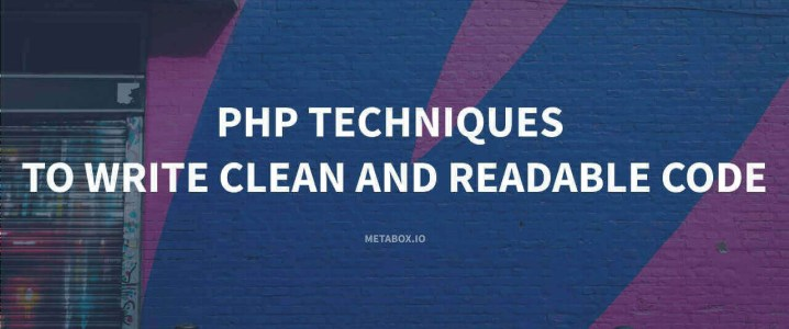 PHP Techniques to Write Clean and Readable Code