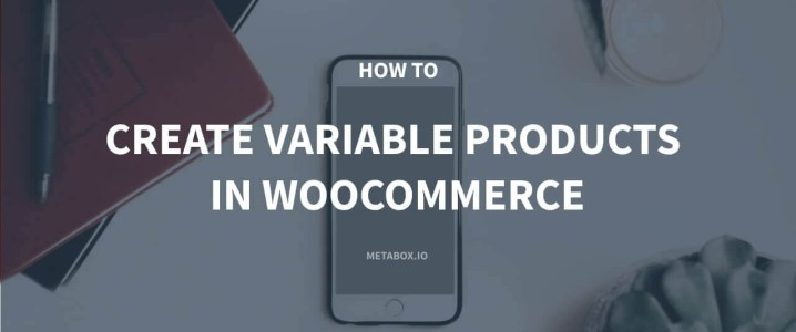 How to Create Variable Products in WooCommerce